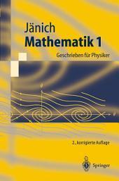 Mathematik 1: Geschrieben für Physiker, Ausgabe 2