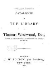 Bibliotheca piscatoria: catalogue of the library of Thomas Westwood ...