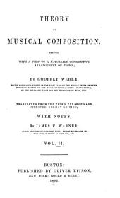 Theory of Musical Composition, Treated with a View to a Naturally Consecutive Arrangement of Topics: Volume 2