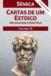 Cartas de um estoico - Volume III: Um guia para a vida Feliz