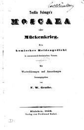 Teofilo Folengo's Moscaea oder Mückenkrieg, ein Heldengedicht in macaronisch-lat. Versen, herausg. von F. W. Genthe