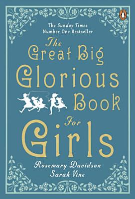 The Great Big Glorious Book for Girls PDF