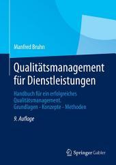 Qualitätsmanagement für Dienstleistungen: Handbuch für ein erfolgreiches Qualitätsmanagement. Grundlagen - Konzepte - Methoden, Ausgabe 9