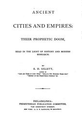 Ancient Cities and Empires: their prophetic doom, read in the light of history and modern research