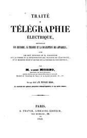 Traité de télégraphie électrique: renfermant son histoire, sa théorie et la description des appareils : avec les deux mémoires de M. Wheatstone sur la vitesse et la détermination des courants de l'électricité, et un mémoire inédit d'Ampère sur la théorie élctro-chimique [sic]