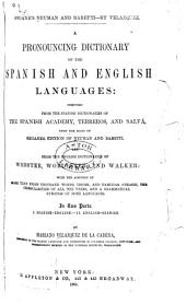 A Pronouncing Dictionary of the Spanish and English Languages: Composed from the Spanish Dictionaries of the Spanish Academy, Terreros, and Salvá, Upon the Basis of Seoane's Edition of Neuman and Baretti. And from the English Dictionaries of Webster, Worcester, and Walker: with the Addition of More Than Eight Thousand Words ...