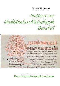 Notizen zur Idealistischen Metaphysik VI PDF