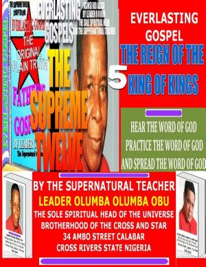 EVERLASTING GOSPEL   THE REIGN OF THE KING OF KINGS PDF