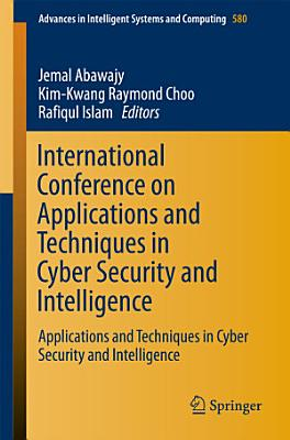 International Conference on Applications and Techniques in Cyber Security and Intelligence PDF