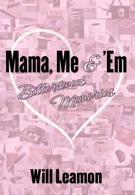 Mama  Me And  Em