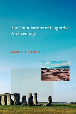 The Foundations of Cognitive Archaeology PDF