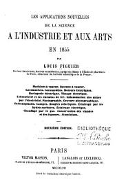 Les applications nouvelles de la science á l'industrie et aux arts en 1855