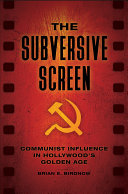 The Subversive Screen: Communist Influence in Hollywood's Golden Age