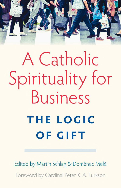 A Catholic Spirituality for Business
