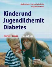 Kinder und Jugendliche mit Diabetes: Medizinischer und psychologischer Ratgeber für Eltern, Ausgabe 2