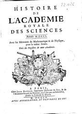 Histoire de l'Academie royale des sciences: année MDCCI , avec les memoires de mathematique et de physique, pour la même année, tirés des registres de cette Academie