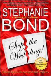 Stop the Wedding!: a romantic comedy