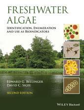 Freshwater Algae: Identification, Enumeration and Use as Bioindicators, Edition 2