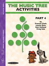 The Music Tree: Activities Book, Part 4: A Plan for Musical Growth at the Piano