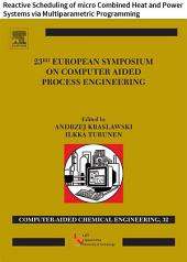 23 European Symposium on Computer Aided Process Engineering: Reactive Scheduling of micro Combined Heat and Power Systems via Multiparametric Programming