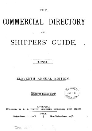 The Commercial directory of Liverpool  and shipping guide  afterw   The Commercial directory and shippers  guide  afterw   Fulton s commercial directory and shippers  guide