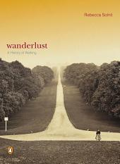 Wanderlust: A History of Walking