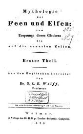 Mythologie der Feen und Elfen: Vom Ursprunge dieses Glaubens bis aus die neuesten Zeiten, Band 2