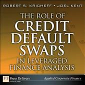 The Role of Credit Default Swaps in Leveraged Finance Analysis: Role Cred Defa Swap Leve F