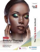 The City   Guilds Textbook Level 2 Beauty Therapy for the Technical Certificate PDF