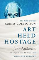 Art Held Hostage  The Battle over the Barnes Collection PDF
