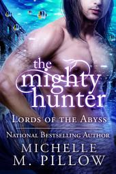 The Mighty Hunter: Lords of the Abyss Book 1