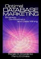 Optimal Database Marketing: Strategy, Development, and Data Mining