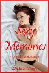 Sexy Memories: Five Explicit Stories