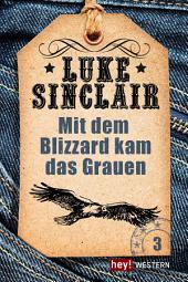 Mit dem Blizzard kam das Grauen: Luke Sinclair Western