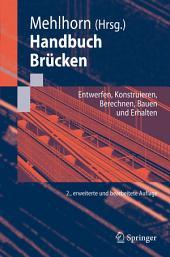 Handbuch Brücken: Entwerfen, Konstruieren, Berechnen, Bauen und Erhalten, Ausgabe 2