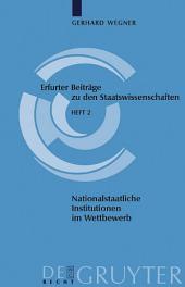 Nationalstaatliche Institutionen im Wettbewerb: Wie funktionsfähig ist der Systemwettbewerb?