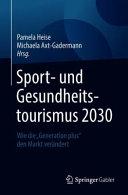 Sport  und Gesundheitstourismus 2030 PDF