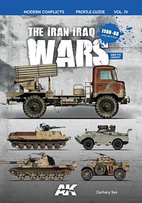 AK291   THE IRAN   IRAQ WARS 1980 1988