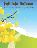 Fall Into Autumn Adult Coloring Book