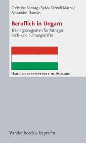 Beruflich in Ungarn: Trainingsprogramm für Manager, Fach- und Führungskräfte