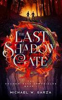 The Last Shadow Gate