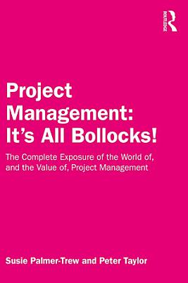 Project Management  It s All Bollocks