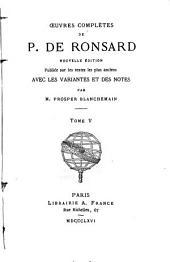 Oeuvres complètes de P. de Ronsard: Volume5