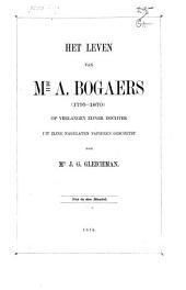 Het leven van Mr. A. Bogaers (1795-1870): op verlangen ziijner dochter uit zijne nagelaten papieren geschetst