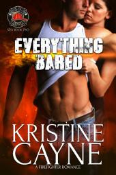 Everything Bared: Six-Alarm Sexy, Book Two