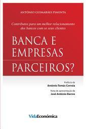 Banca e Empresas - Parceiros?