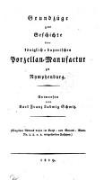 Grundz  ge zur Geschichte der k  niglich bayerischen Porzellan Manufactur zu Nymphenburg PDF