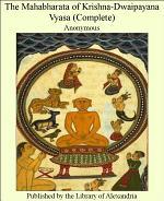 The Mahabharata of Krishna-Dwaipayana Vyasa (Complete)