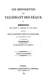 Histoirettes: mémoires pour servir à l'histoire du XVIIe siècle, publiés sur le manuscrit inédit et autographe : avec des éclaircissements et des notes, Volume4