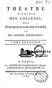 Théatre a l'usage des Colléges, des Écoles-RoyalesMilitaires, et des Pensions particulières